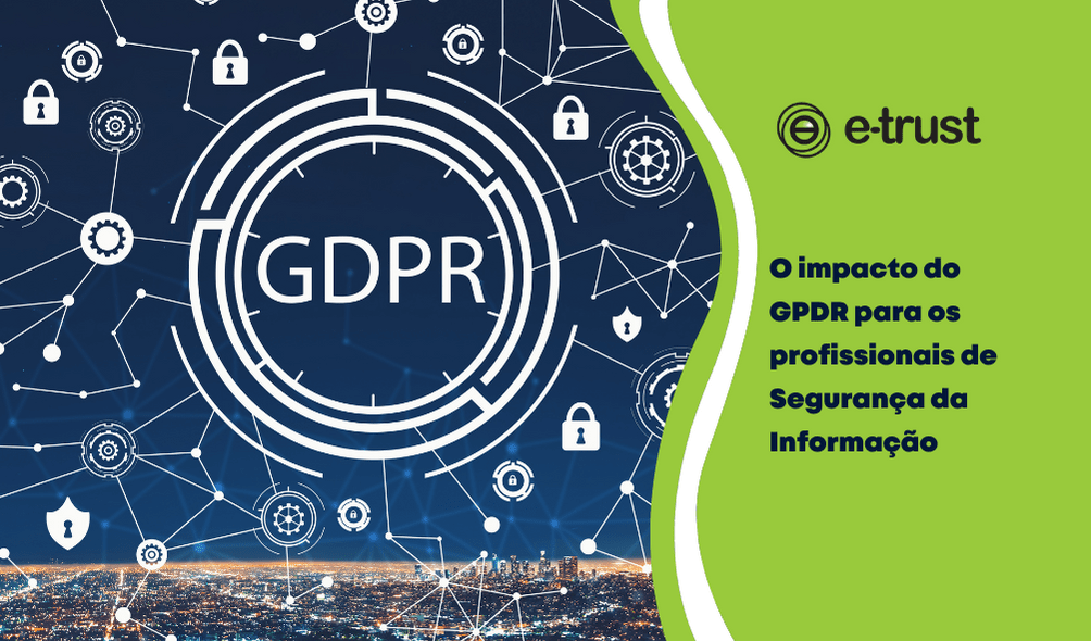 O impacto da GDPR para os profissionais de segurança da informação